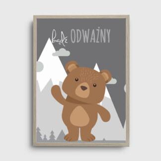 Dekoracje do pokoju dziecięcego z misiem na tle szarych gór i napisem bądź odważny plakat dla chłopca
