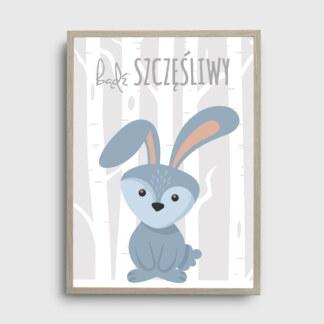 ozdoby do pokoju dziecka plakat z królikiem zającem i życzeniem bądź szczęśliwy