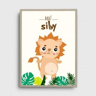 Obrazek w formie plakatu dla dziecka safari z uśmiechniętym lwem i napisem bądź silny oprawiony w ramę do powieszenia na ścianie w pokoju dziecięcym jako piękna ozdoba