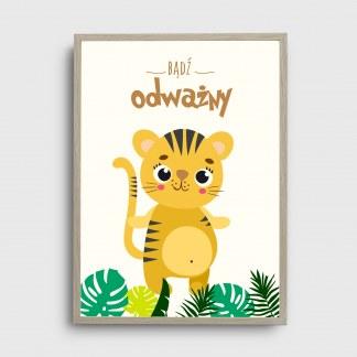 Obrazek plakat safari z tygryskiem i napisem bądź odważny oprawiony w ramę do powieszenia w pokoju dziecięcym lub na prezent