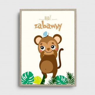 Obrazek jako plakat dla dziecka safari z uśmiechniętą małpką i napisem bądź zabawny do powieszenia w pokoju dziecka lub na prezent