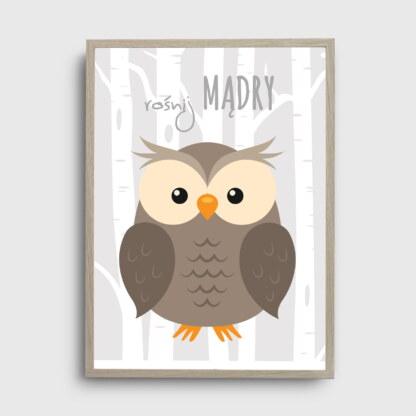 plakat dziecięcy z sową, sowa mądra głowa dla chłopca i dziewczynki z napisem rośnij mądry