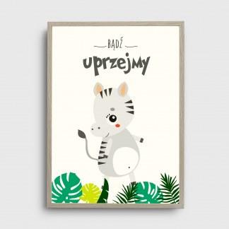 Plakat obrazek do pokoju dziecięcego safari z zebrą i napisem bądź uprzejmy oprawiony w ramę do powieszenia na ścianę w pokoju dziecka lub na prezent