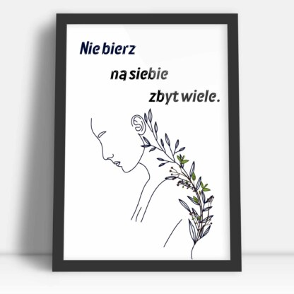 Plakat kobiety kwiat nie bierz na siebie zbyt wiele delikatny kwietny motyw