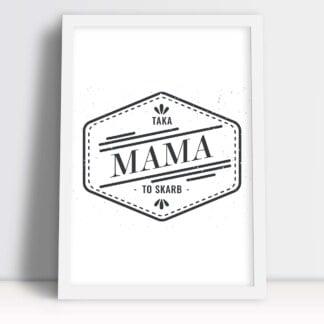 Prezent dla mamy plakat z hasłem taka mama to skarb
